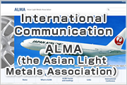 International Communication /ALMA(the Asian Light Metals Association)